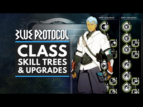 BLUE PROTOCOL | Class Skill Trees, Upgrades & Abilities Explained