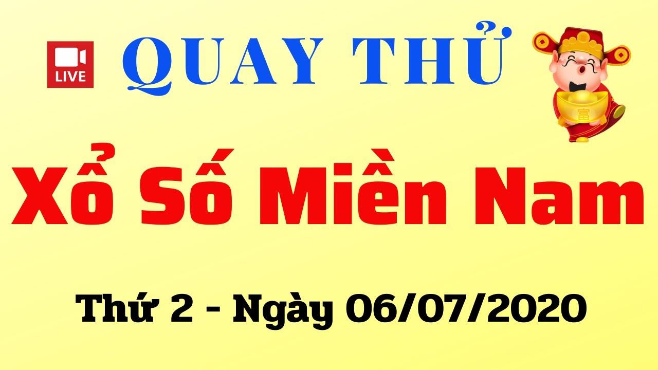 Quay Thử XSMN 06/07 - Kết Quả Quay thử XSMN hôm nay 06/07/2020