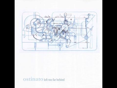 Ostinato (us) - Left Too Far Behind (2004) (full album)