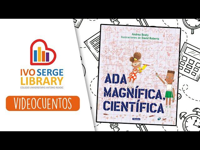 Videocuento 07: Ada Magnífica, Científica