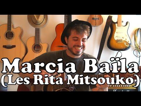 Marcia Baïla (Les Rita Mitsouko) - Tuto Guitare pour soirées