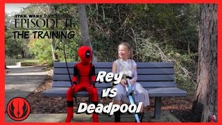New Kids Play STAR WARS Deadpool vs Rey in Real Life | The Training Episode 2 | SuperHero Kids