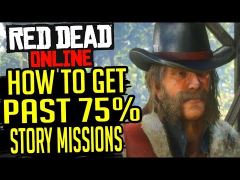Red Dead Redemption 2 Online - How to get Past 75% in RDR 2 Online Story Missions to Complete 100%