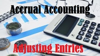 Accrual Accounting (Adjusting Entries)  [Full course FREE in description]