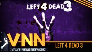 Left 4 Dead 3 Teased By Valve - Valve Catch-Up