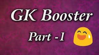 Gk Booster Part 1