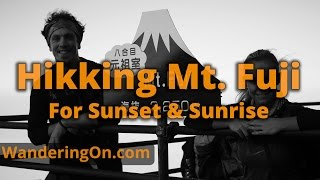 CLIMBING MOUNT FUJI FOR SUNSET AND SUNRISE - Japan