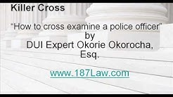 Part One: Orange County DUI Attorney Dr. DUI  killer Cross Examination