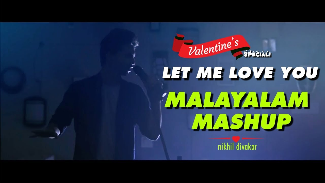 Let Me Love You Best Malayalam Cover Song Mashup 2018 Nikhil