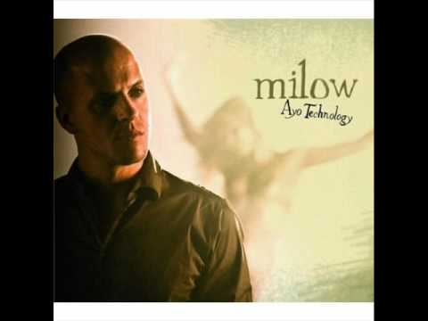 Milow - Ayo Technology  (She Wants It)