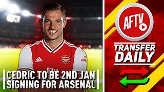 Cedric Soares To Be Second Arsenal January Signing! | AFTV Transfer Daily