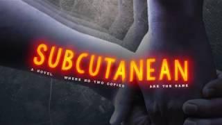 Subcutanean: Book Trailer