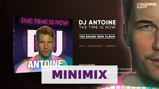 DJ Antoine – The Time Is Now (Official Minimix HD)