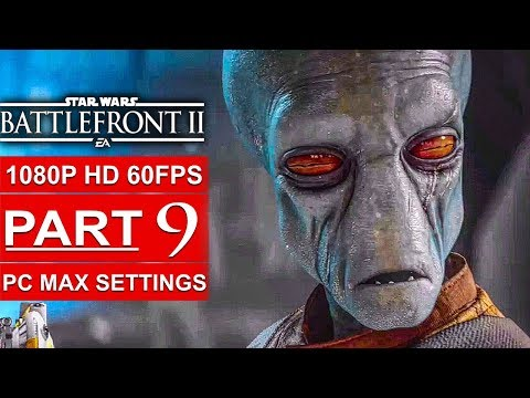 STAR WARS BATTLEFRONT 2 Gameplay Walkthrough Part 9 Campaign [1080p HD 60FPS PC] - No Commentary