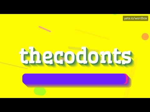 THECODONTS - HOW TO PRONOUNCE IT!?