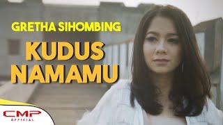 Gretha Sihombing - Kudus NamaMu (Official Music Video)