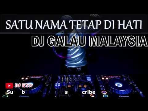 DJ Galau Lagu Malaysia SATU NAMA TETAP DI HATI