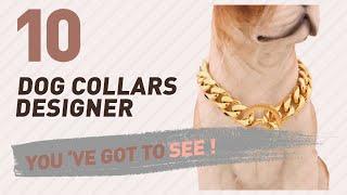 Dog Collars Designer // Top 10 Most Popular