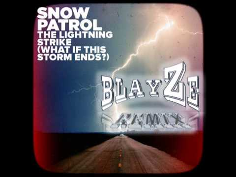 The Lightning Strike - Snow Patrol (Blayze Remix)