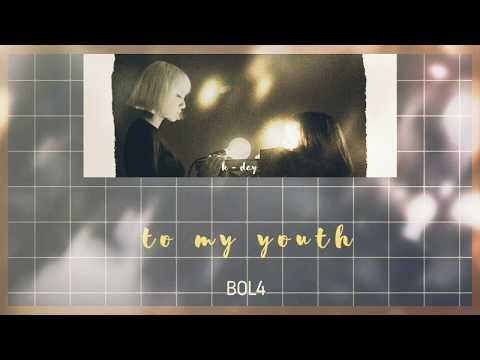 [ENG LYRICS] | BOL4 - 'TO MY YOUTH' (HAN/ROM/ENG)