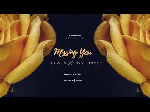 Iddi Singer x Raw G - Missing You (Official Video)