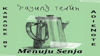 Payung Teduh - Menuju Senja (Karaoke / Cover Instrumental by AdieNote)
