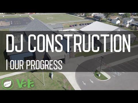 DJ Construction -  Our Progress
