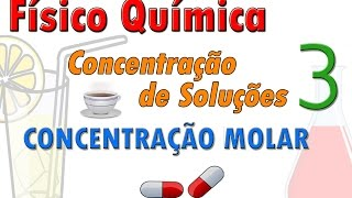 Concentração de soluções 03 - Concentração molar (Molaridade)
