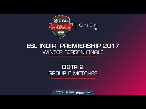 Omen By Hp | ESL India Premiership 2017 | Winter Season Finale| Group Stages | DOTA 2