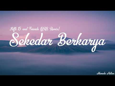 KIFLI 15 AND FRIENDS ( SEKEDAR BERKARYA ) GRS REMIX