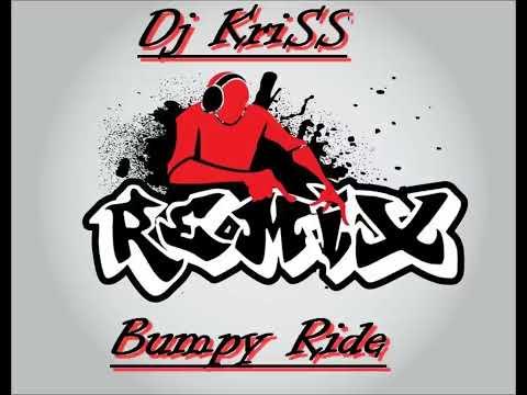 Bumpy Ride Remix Dj KriSS