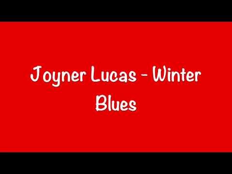 Joyner Lucas - Winter Blues Lyrics