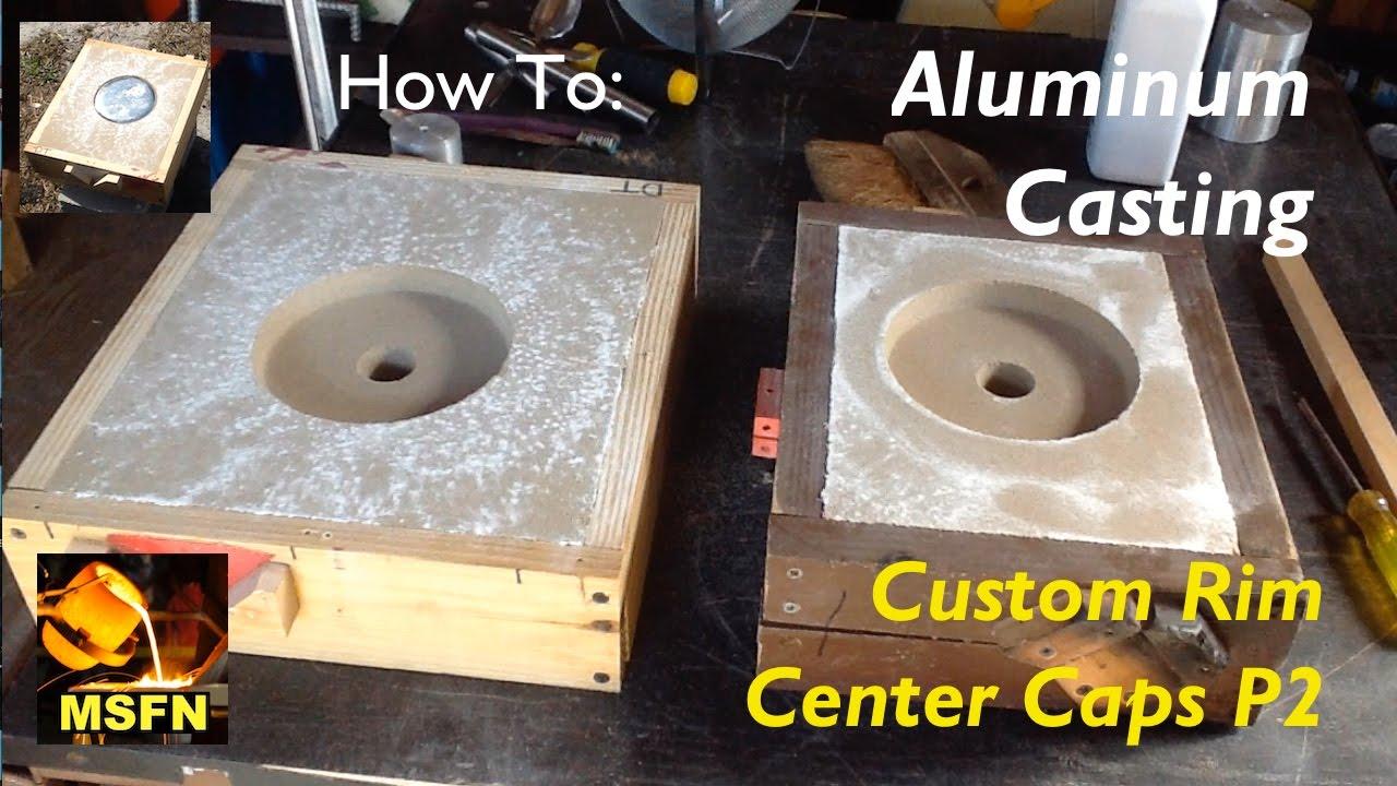 diy aluminum casting custom rim center caps p2 msfn youtube