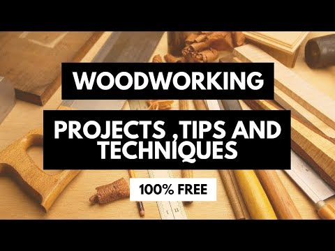 woodworking projects ,tips ,and techniques 100% FREE