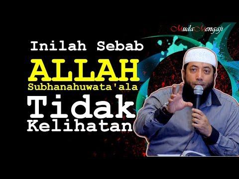 INILAH Sebab ALLAH Subhanahuwata'ala Tidak Kelihatan - Ustadz Khalid Basalamah (KhB)
