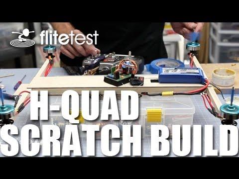 Flite Test - H-Quad - SCRATCH BUILD - YouTube