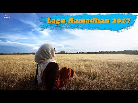 Lagu RAMADHAN 2017 - Lagu Religi Islam Terbaik 2017