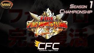 MWG -- Fire Pro Wrestling World -- Cyclone Fight Club, Season 1 Championship