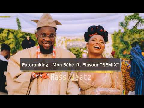 "Patoranking ""mon bebe"" ft Flavour – Remix  ♫ Nass Beatz ♫"
