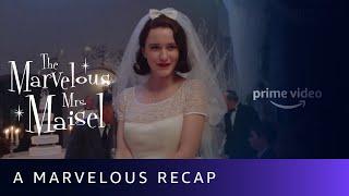 The Marvelous Mrs. Maisel - A Marvelous Recap   Amazon Prime Video
