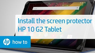 Installing the Screen Protector | HP 10 G2 Tablet | HP