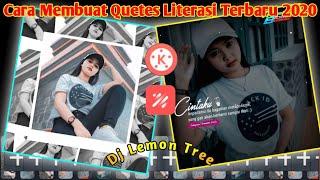Tutorial🔥Cara Membuat Quetes Literasi DJ Lemon Tree Di Kinemaster