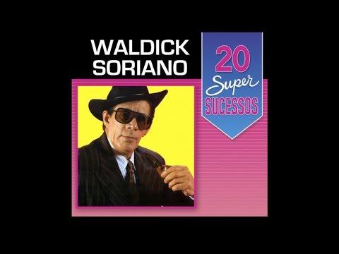 Waldick Soriano - 20 Super Sucessos (Completo / Oficial)