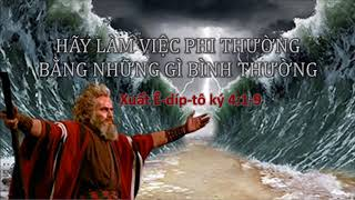 HÃY LÀM VIỆC PHI THƯỜNG BẰNG NHỮNG GÌ BÌNH THƯỜNG - Mục sư Nguyễn Phi Hùng