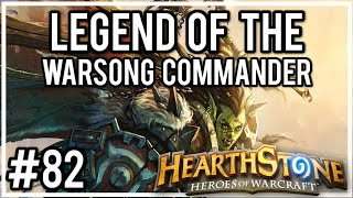 [Hearthstone Challenges] #82 - Legend of the Warsong Commander!