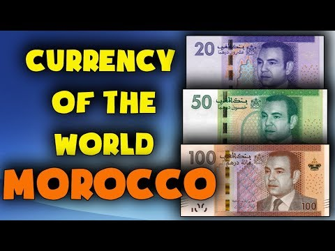 Currency Of The World - Morocco. Moroccan Dirham. Exchange Rates Morocco.Moroccan Banknotes