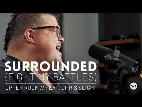 Surrounded (Fight My Battles) - Upper Room Cover Feat. Chris Sligh // Multitrack