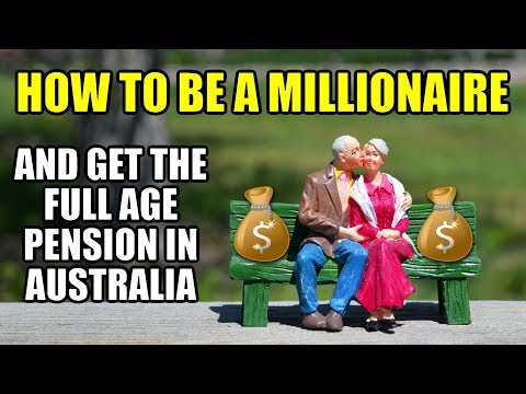 How To Be A Millionaire And Get The Full Age Pension In Australia