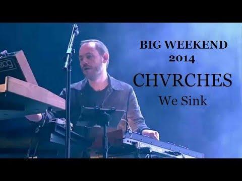 We Sink (Big Weekend 2014) CHVRCHES Live