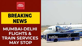 Maharashtra Govt May Stop Flights & Train Services Between Mumbai-Delhi | Pankaj Upadhyay's Report